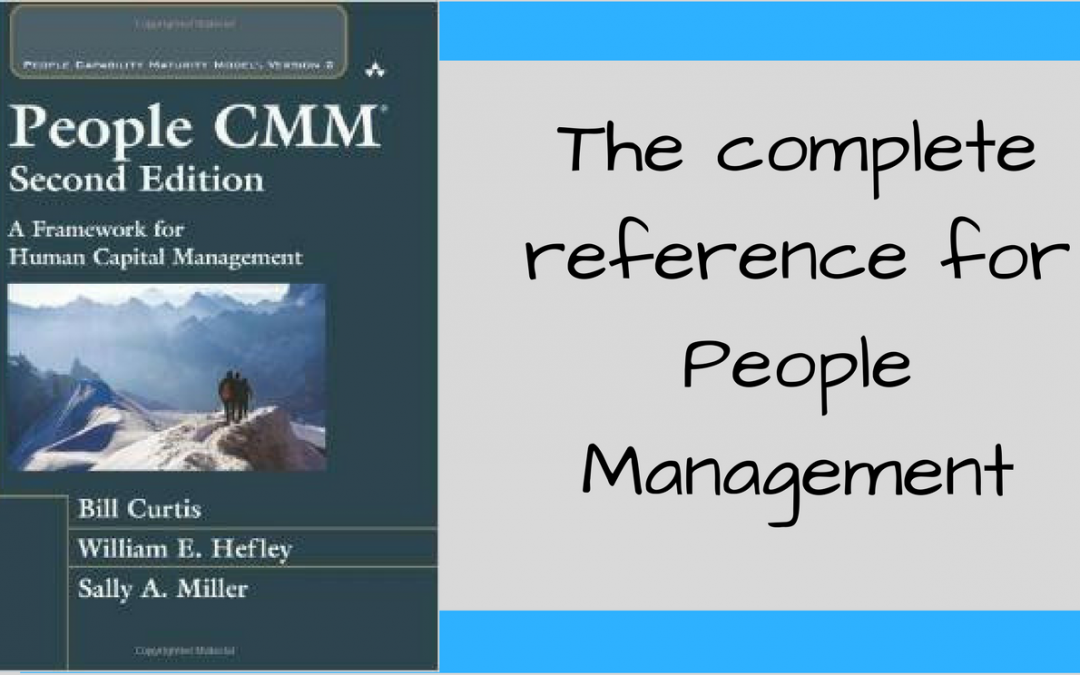 people capability maturity model pcmm Full explanation of the people capability maturity model framework, where and how it can be used includes links to similar management models, strategy methods and.